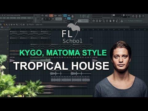 How To Make: Tropical House like Kygo, Matoma etc. – FL Studio tutorial