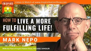 How to Live a Fulfilling Life - The Power of Community - Living a More Fulfilling Life | Mark Nepo