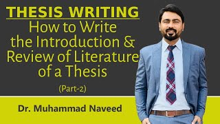 How to write the Introduction & Review of Literature of a Thesis |Lec.101 Part 2|Dr. Muhammad Naveed