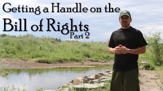 Getting a Handle on the Bill of Rights - Part 2