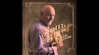 Gregg Martinez - If I Had Any Pride Left At All - 2015 from Soul of the Bayou