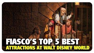 Fiasco's TOP 5 BEST Walt Disney World Attractions | Best and Worst | 06/16/19