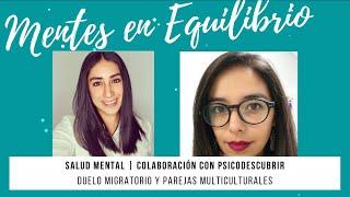 DUELO MIGRATORIO Y PAREJAS MULTICULTURALES- Entrevista para Psico-Descubrir