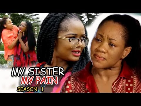 My Sister My Pain 1 & 2 - Movies 2017 | Latest Nollywood Movies 2017 | Family movie