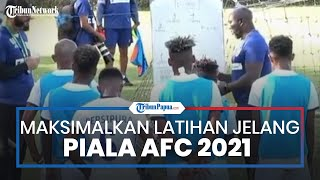 Pangkas Libur Lebaran, Persipura Jayapura Fokus Maksimalkan Latihan Jelang Gelaran Piala AFC 2021