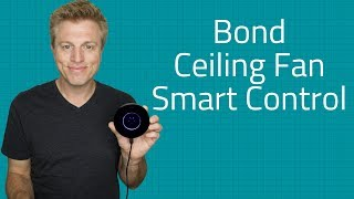 Bond Ceiling Fan Smart Control - Amazon Alexa & Google Assistant
