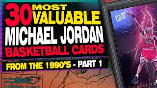 TOP 30 Michael Jordan Most Valuable Basketball Cards from the 90's - Part 1 - 1990 thru 1995
