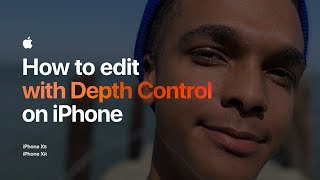 How to edit with Depth Control on iPhone — Apple