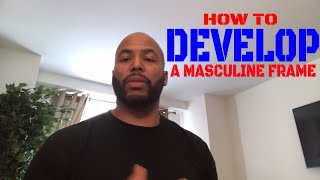 How To Develop A Masculine Frame & Why I Love Being  Sloppy Seconds