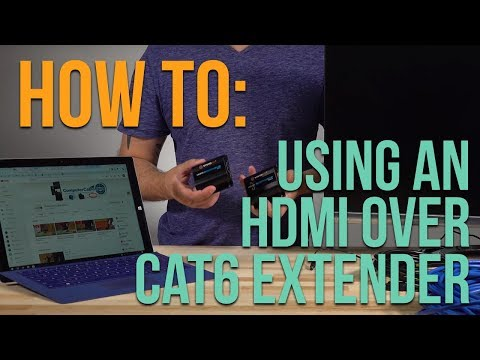How to: Using an HDMI over CAT6 Extender