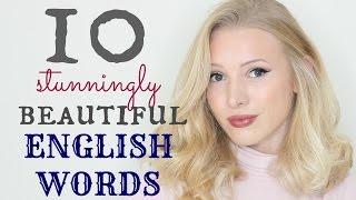 10 Stunningly Beautiful English Words