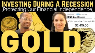 GOLD - Are We Investing In Gold To PROTECT Our Early Retirement During This Recession?