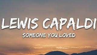 Lewis Capaldi - Someone You Loved (Lyrics)