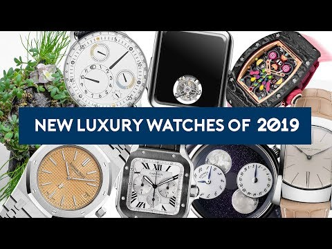 New Luxury Watches 2019 - Cartier, Audemars Piguet, Hermes...