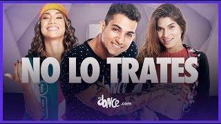 No Lo Trates - Pitbull x Daddy Yankee x Natti Natasha | FitDance Life (Coreografía Oficial)