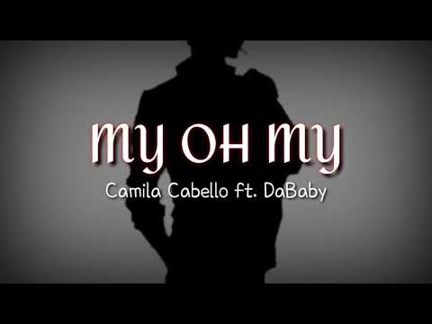 Camila Cabello - My Oh My ft. DaBaby [Male version] [w/Lyrics]