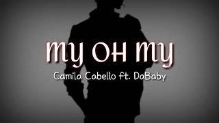 Camila Cabello   My Oh My Ft. DaBaby [Male Version] [wLyrics]