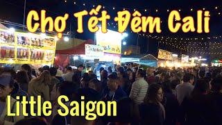 Chợ Đêm Tết 2019 Phước Lộc Thọ Little Saigon Bolsa. Asian Garden Mall Night Market.