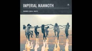 Imperial Mammoth - Dance Hall Days