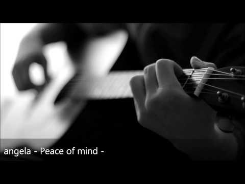 Peace of mind — Angela | Last.fm