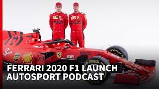 Ferrari 2020 F1 Launch | Autosport Podcast