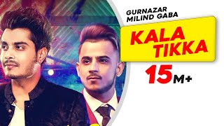 Kala Tikka (Full Song) | Gurnazar feat Milind Gaba | Latest Punjabi Song 2016 | Speed Records