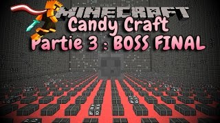 [FR]-CANDYCRAFT P3 : LE BOSS FINAL