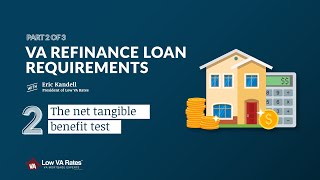 VA Refinance Loan Requirements: The net tangible benefit test (2 of 3)