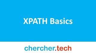XPATH Basics - Chercher Tech