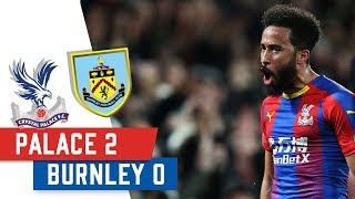 Palace 2-0 Burnley | Andros Townsend Screamer Seals the Points