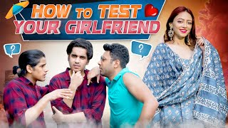 How to Test Your Girlfriend | Girlfriend VS Best Friends | RealHit