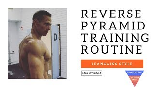 Reverse Pyramid Training Routine - Leangains Style
