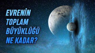 Evrenin Büyüklüğü Ne Kadar?