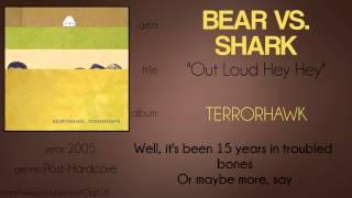 Bear vs. Shark - Out Loud Hey Hey (synced lyrics)