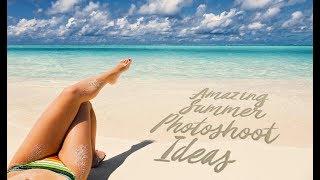 Amazing Summer Photoshoot Ideas