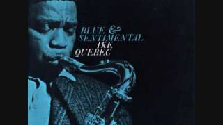 """Video thumbnail of """"Ike Quebec - Blues for Charlie"""""""