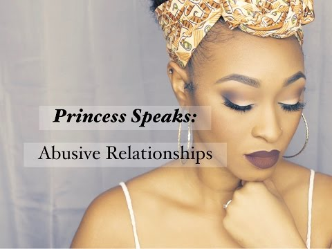 Princess Speaks: Abusive Relationships Pt. 1| Red Flags & My Story by IAMPRINCESS