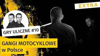O tym się nie mówi. Gangi motocyklowe w Polsce | Gry Uliczne EXTRA