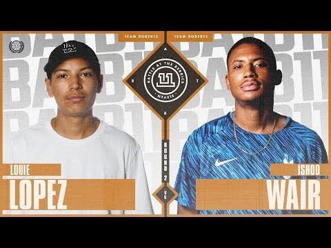 BATB 11 | Louie Lopez vs. Ishod Wair - Round 2