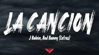 J Balvin, Bad Bunny - LA CANCIÓN (Letras)