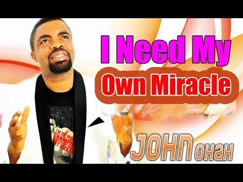 Evang. John Okah - I Need My Own Miracle - Latest 2018 Nigerian Gospel Music