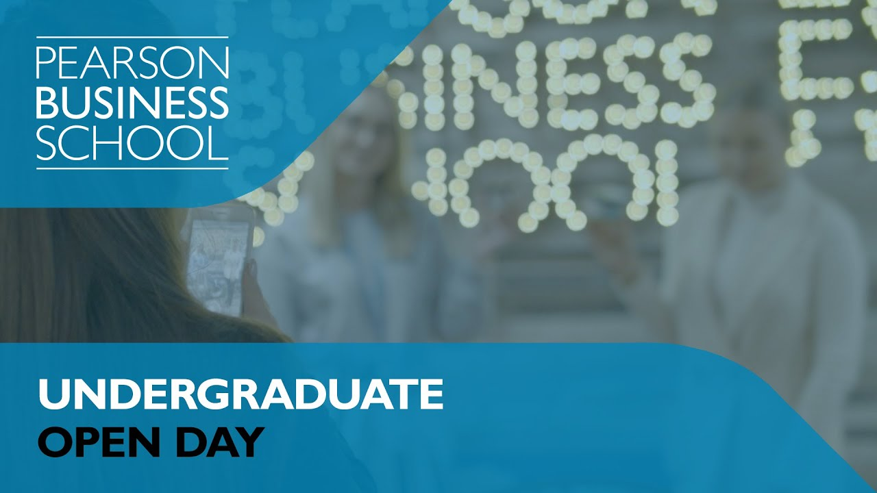 Pearson Business School's Undergraduate Open Days