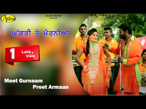 Ghagri Te Morniya Meet Gurnaam  Preet Armaan