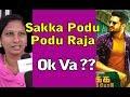 Sakka Podu Podu Raja Ok Va ???????? | Cine Flick