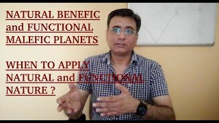 Natural Benefic and Functional Malefic and vice versa - How to use