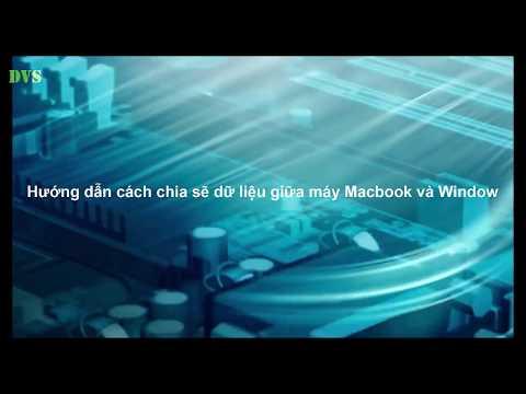 Hướng dẫn cách chia sẽ dữ liệu giữa Macbook và Window trong cùng mạng
