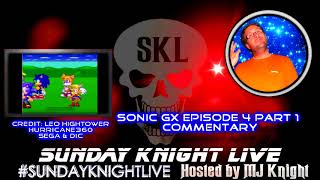 SKL | Sonic GX Episode 4 Part 1 Commentary