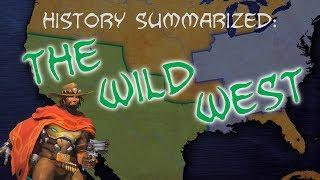 History Summarized: The Wild West