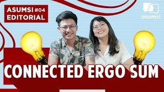 Asumsi Editorial: Connected Ergo Sum