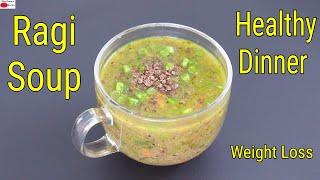 Ragi Soup – Healthy Ragi Soup Recipe For Dinner – Ragi Recipes For Weight Loss   Skinny Recipes